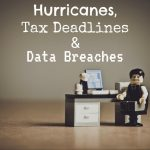 Hurricanes, Tax Deadlines in Mobile, AL and Data Breaches