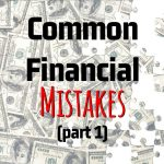 Richard Lindsey's Common Financial Mistakes (Part 1)