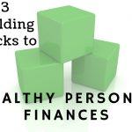 Richard Lindsey's Three Building Blocks To Healthy Personal Finances