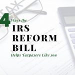Four Ways the IRS Reform Bill Helps Mobile, AL Taxpayers Like You (and Me)