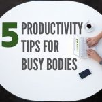 Five Productivity Tips for Mobile, AL Busy Bodies