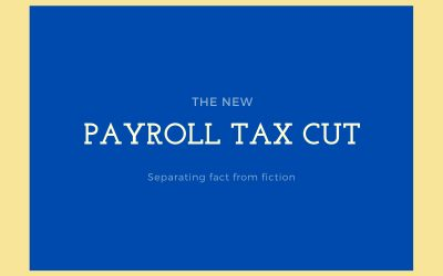 Truth and Fiction About the Trump Payroll Tax Cuts For Mobile Taxpayers