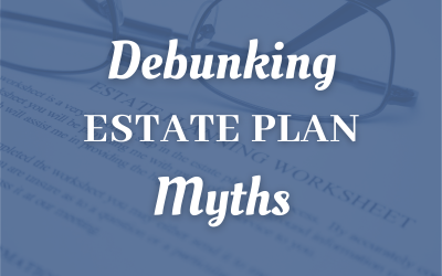 Debunking Estate Plan Myths For Mobile Taxpayers